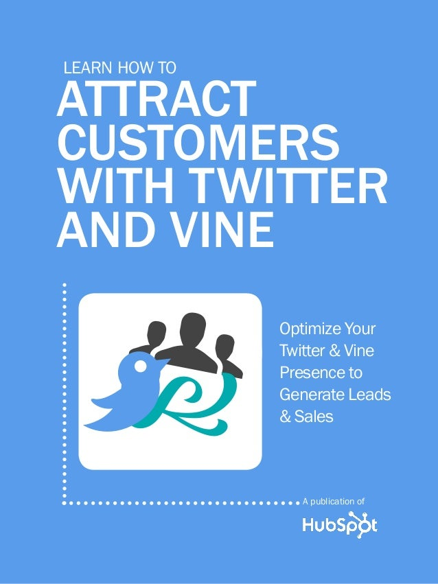 How to Attract Customers with Twitter & Vine