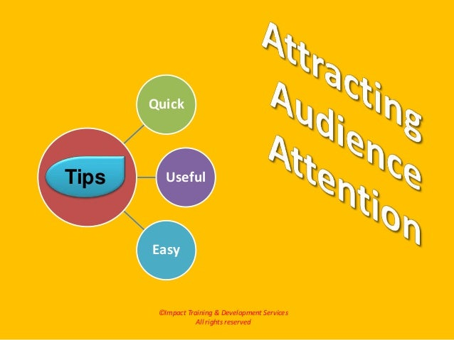 ©Impact Training & Development Services All rights reserved Quick Useful Easy Tips