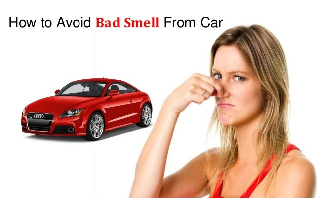 how to avoid bad smell from car. Black Bedroom Furniture Sets. Home Design Ideas