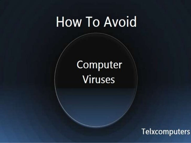 Computer viruses can be very expensive to fix. They normally take time to fix and you have a good chance of losing data. N...