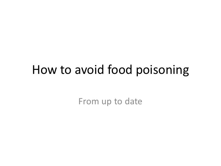 How to avoid food poisoning       From up to date