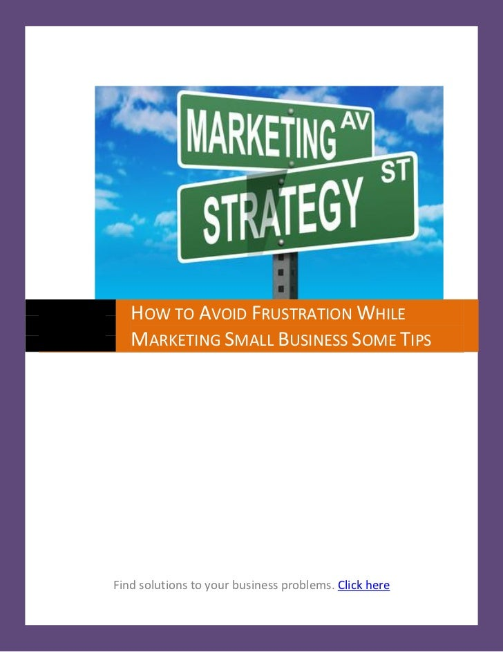 How to Avoid Frustration While Marketing Small Businesses