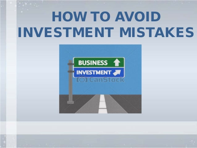 HOW TO AVOID INVESTMENT MISTAKES
