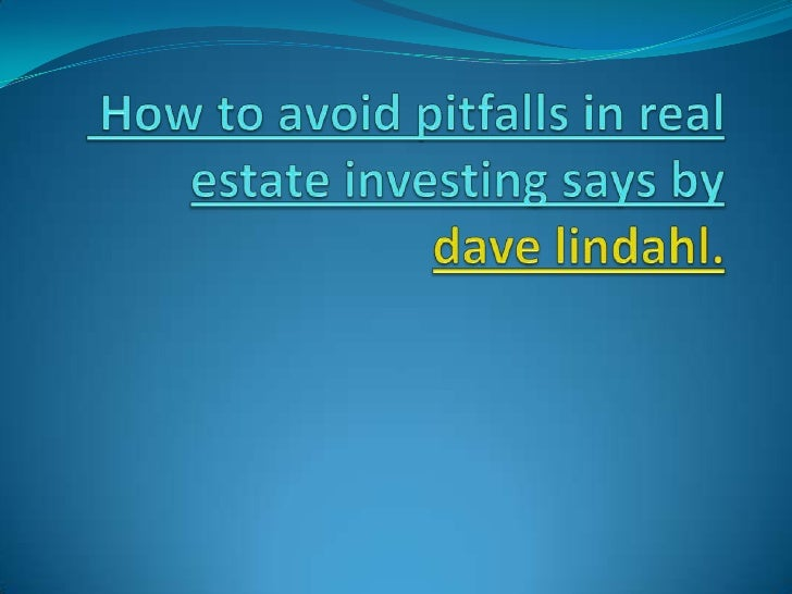 Introduction Dave lindahl says that 8 Common Pitfalls Real  Estate Investors Should Avoid dave lindahl says that Investo...