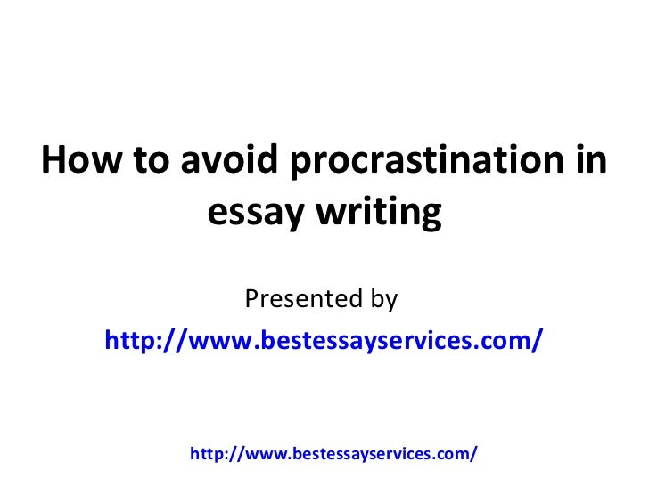 How to avoid procrastination in essay writing