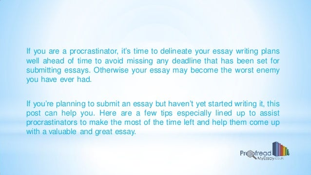 procrastination writing essays Procrastination is no stranger to today's cause and effect of procrastination print psychology essay writing service essays more psychology essays.