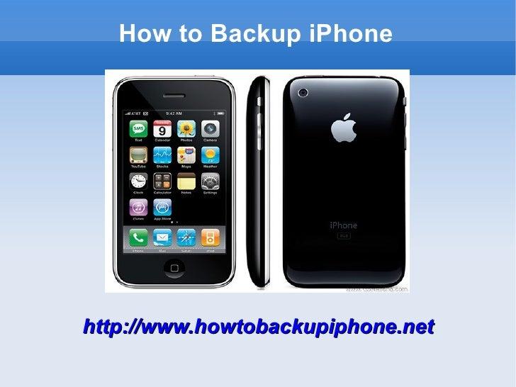 How to Backup iPhonehttp://www.howtobackupiphone.net