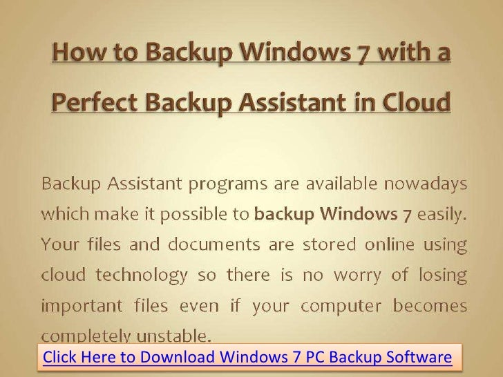 Click Here to Download Windows 7 PC Backup Software