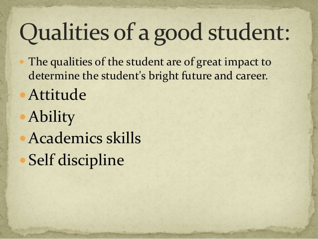 qualities of a good student leader essay Good leadership is very essential in the efficiency and success of any hierarchal operation clinics and hospitals also adhere to this kind of top-down management in dealing with their affairs strong leadership should be observed in this kind of field since it deals with the well-being and lives of people.