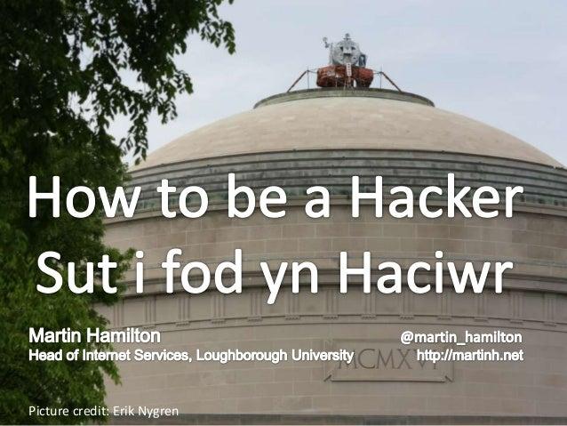 How to be a Hacker (Sut i fod yn Haciwr)