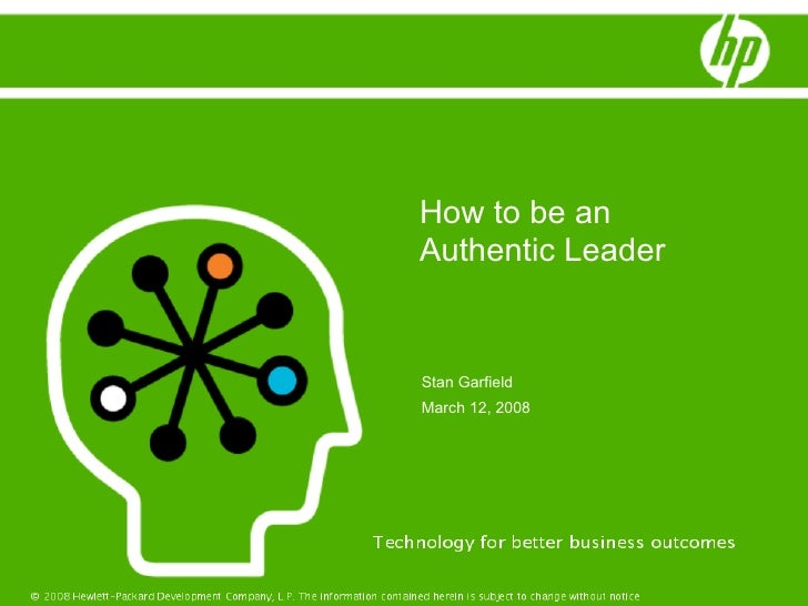 How to be an Authentic Leader   Stan Garfield March 12, 2008