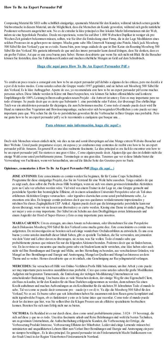 How To Be An Expert Persuader PdfComposing Material für SEO sollte schriftlich einzigartige, spannende Material für den Ku...