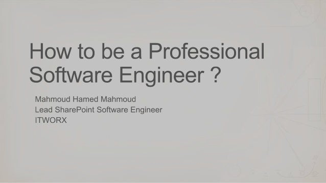 How To be a Professional Software Engineer