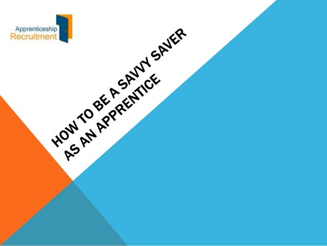 How to be a savvy saver as an Apprentice