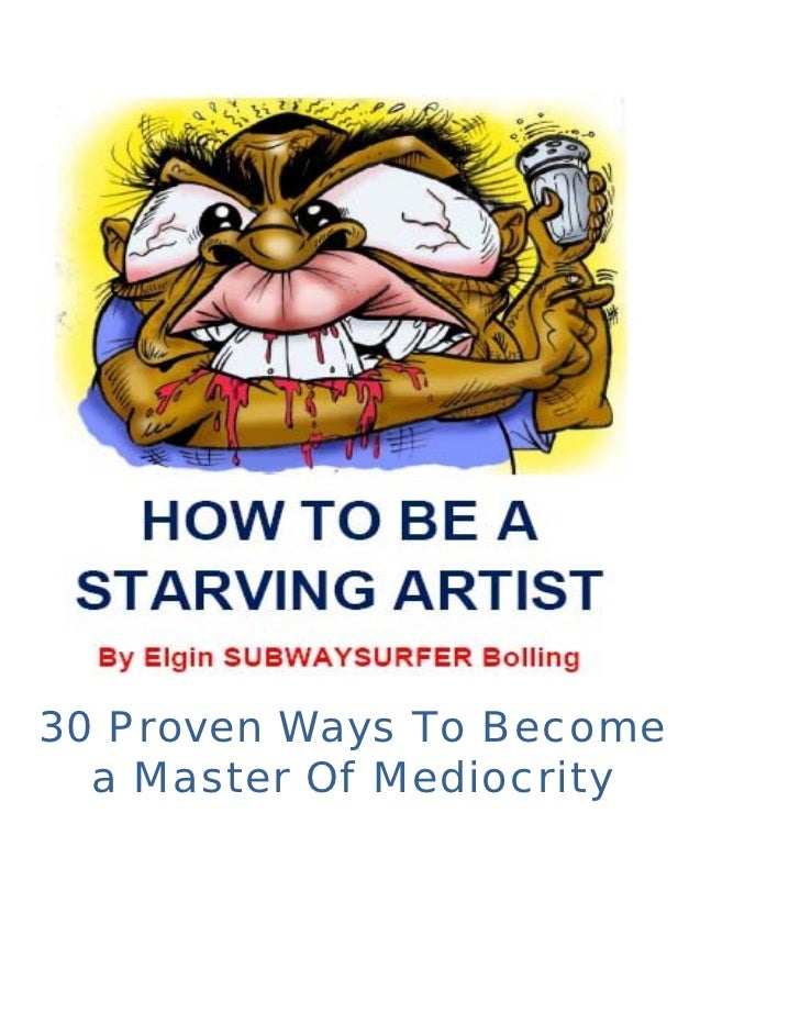 30 Proven Ways To Become  a Master Of Mediocrity