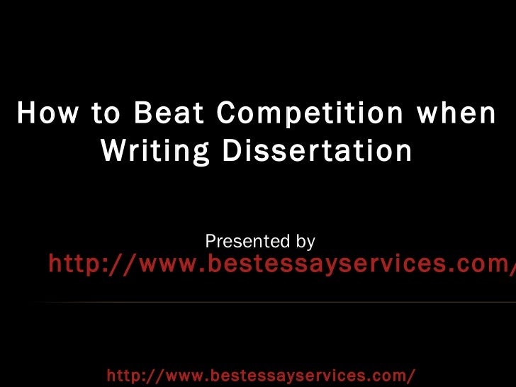 How to beat competition when writing dissertation