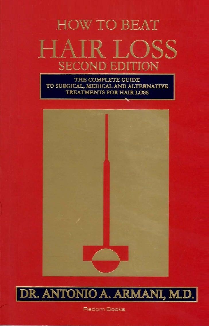 how  to beat hair loss third editionAntonio A. Armani, M.D.    University of Toronto           redom books inc.           ...