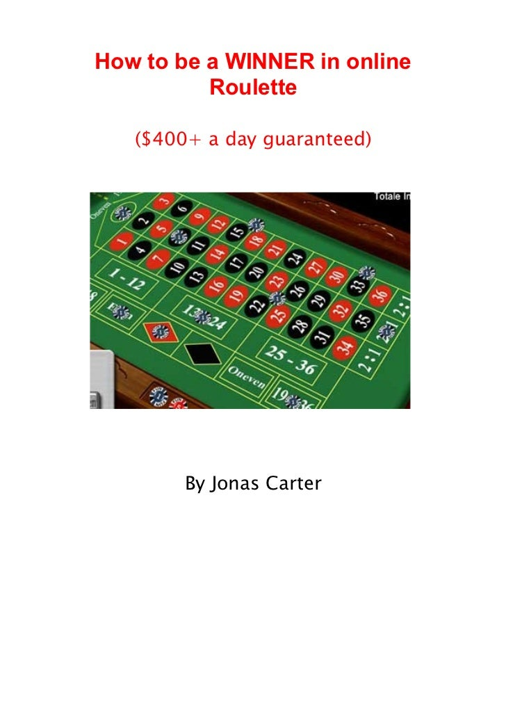 How to be a WINNER in online          Roulette   ($400+ a day guaranteed)        By Jonas Carter