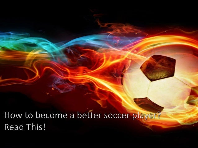 How to become a better soccer player