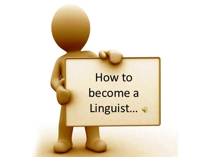 How to become a Linguist