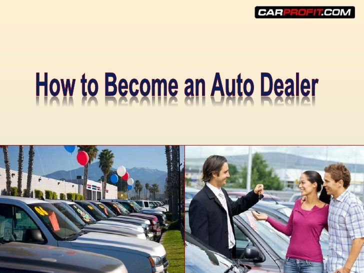 How to Become an Auto Dealer<br />