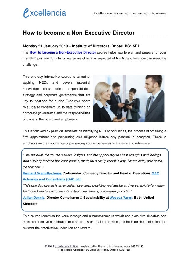 Excellence in Leadership = Leadership in ExcellenceHow to become a Non-Executive DirectorMonday 21 January 2013 – Institut...