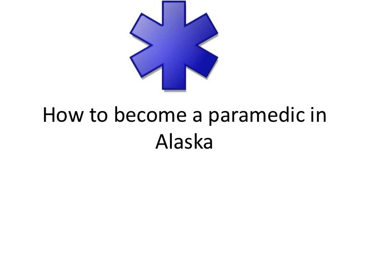 How to become a paramedic in alaska