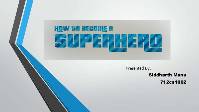 How to become a superhero?