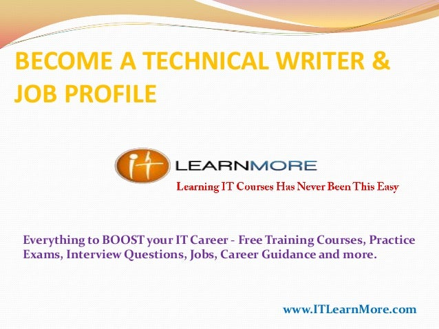 BECOME A TECHNICAL WRITER & JOB PROFILE  Everything to BOOST your IT Career - Free Training Courses, Practice Exams, Inter...