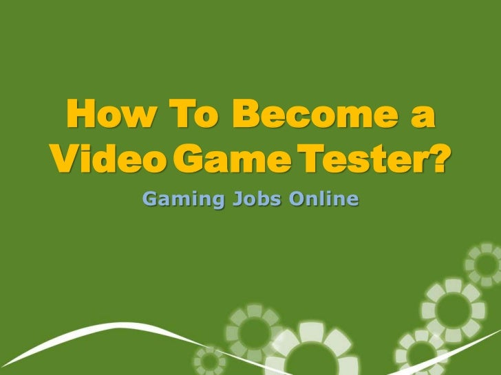 How To Become aVideo Game Tester?    Gaming Jobs Online