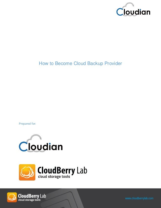 How to Become Cloud Backup Provider Prepared for: