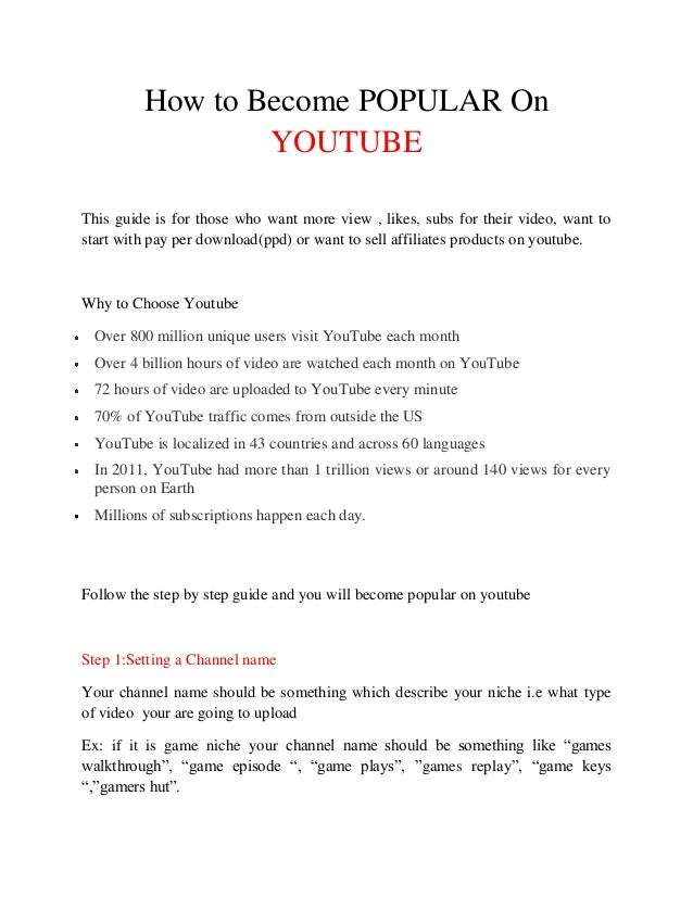 How to Become POPULAR On                 YOUTUBEThis guide is for those who want more view , likes, subs for their video, ...