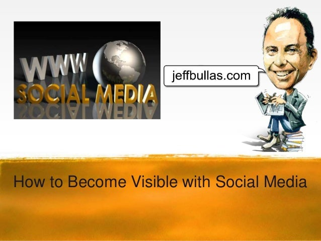 How to Become Visible with Social Media