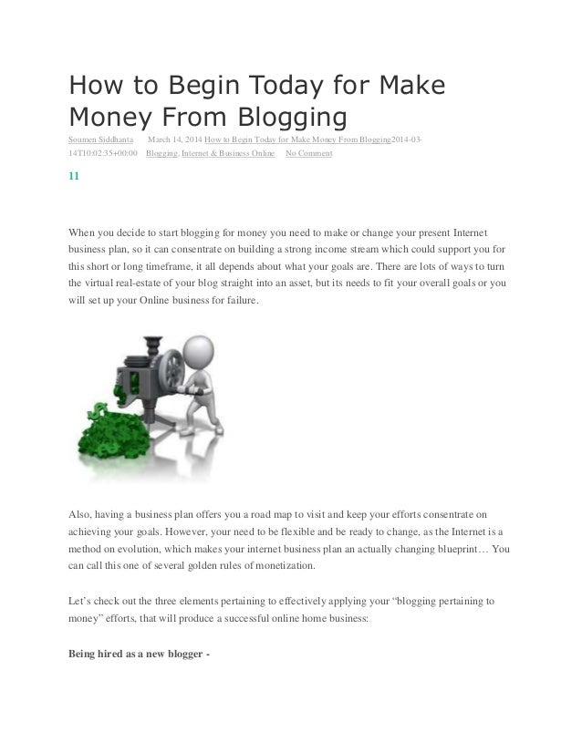 How to Begin Today for Make Money From Blogging Soumen Siddhanta March 14, 2014 How to Begin Today for Make Money From Blo...