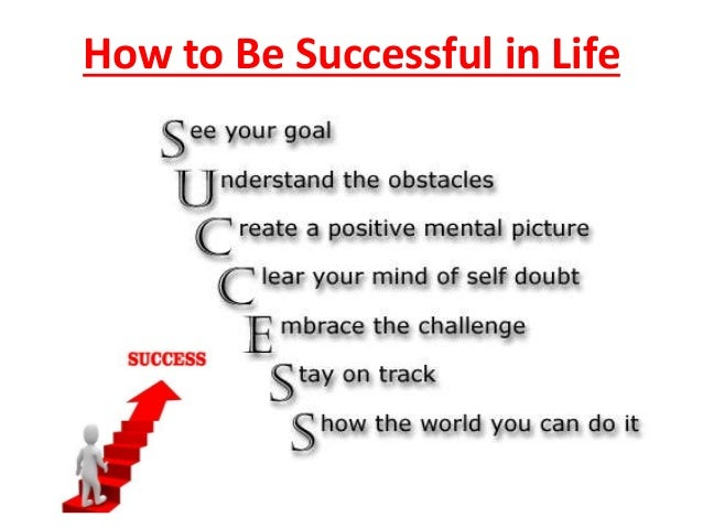 how to become a successful person in life essay how to become a successful person in life essay