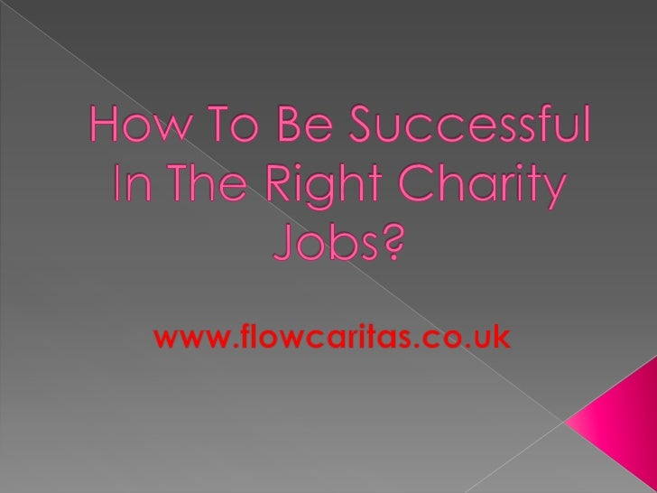 How to be successful in the right charity jobs