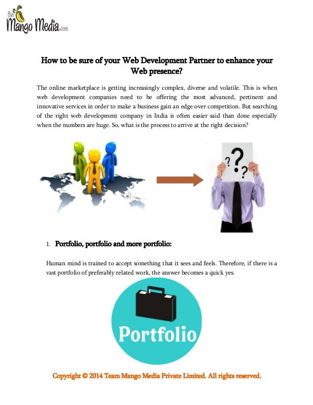 How to be sure of your Web Development Partner to enhance your Web presence? The online marketplace is getting increasingl...