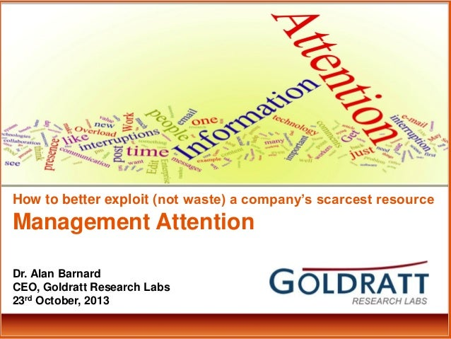 How to better exploit (not waste) a company's scarcest resource Management Attention