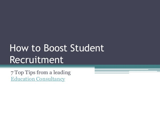 How to Boost StudentRecruitment7 Top Tips from a leadingEducation Consultancy
