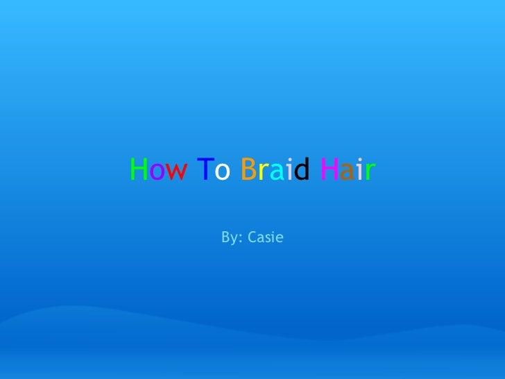 How to braid_hair