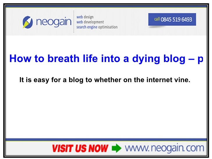 How to breath life into a dying blog - part 1 | Neogain Online Marketing