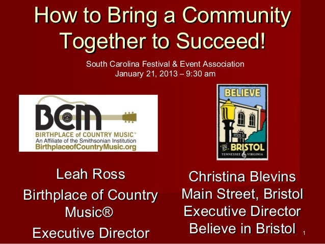 How to Bring a Community   Together to Succeed!         South Carolina Festival & Event Association                January...