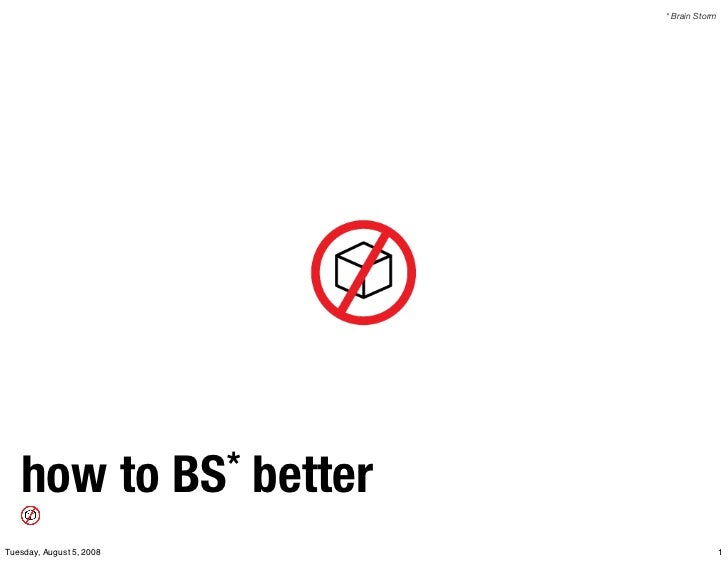 How to BS* Better