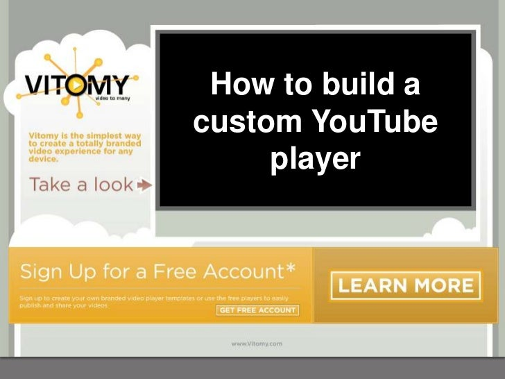 How to build acustom YouTube     player