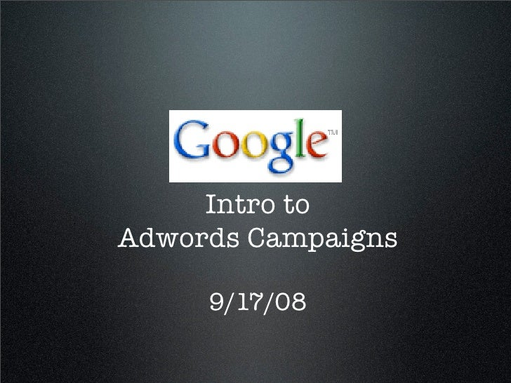 Intro to Adwords Campaigns       9/17/08