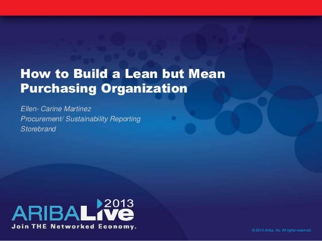 How to Build a Lean but MeanPurchasing OrganizationEllen- Carine MartinezProcurement/ Sustainability ReportingStorebrand© ...