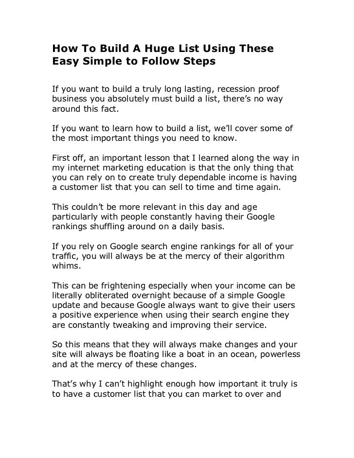 How To Build A Huge List Using TheseEasy Simple to Follow StepsIf you want to build a truly long lasting, recession proofb...