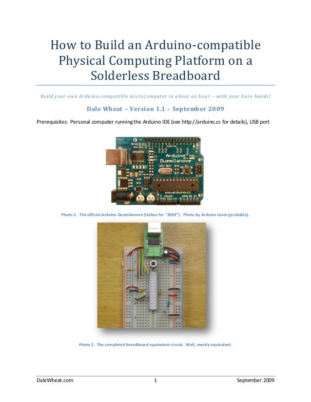 DaleWheat.com 1 September 2009 How to Build an Arduino-compatible Physical Computing Platform on a Solderless Breadboard B...