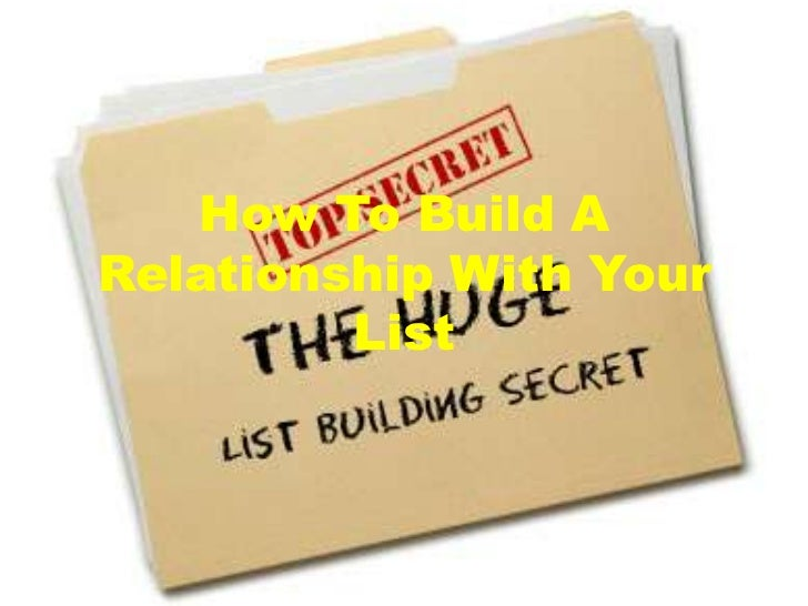 How To Build ARelationship With Your         List