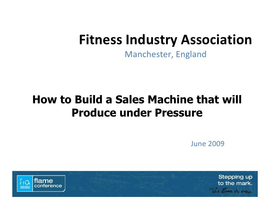 FitnessIndustryAssociation                 Manchester,England    How to Build a Sales Machine that will       Produce ...